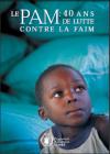 Le PAM: 40 ans de lutte contre la faim