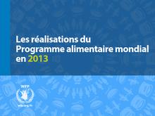 Les réalisations du Programme alimentaire mondial en 2013